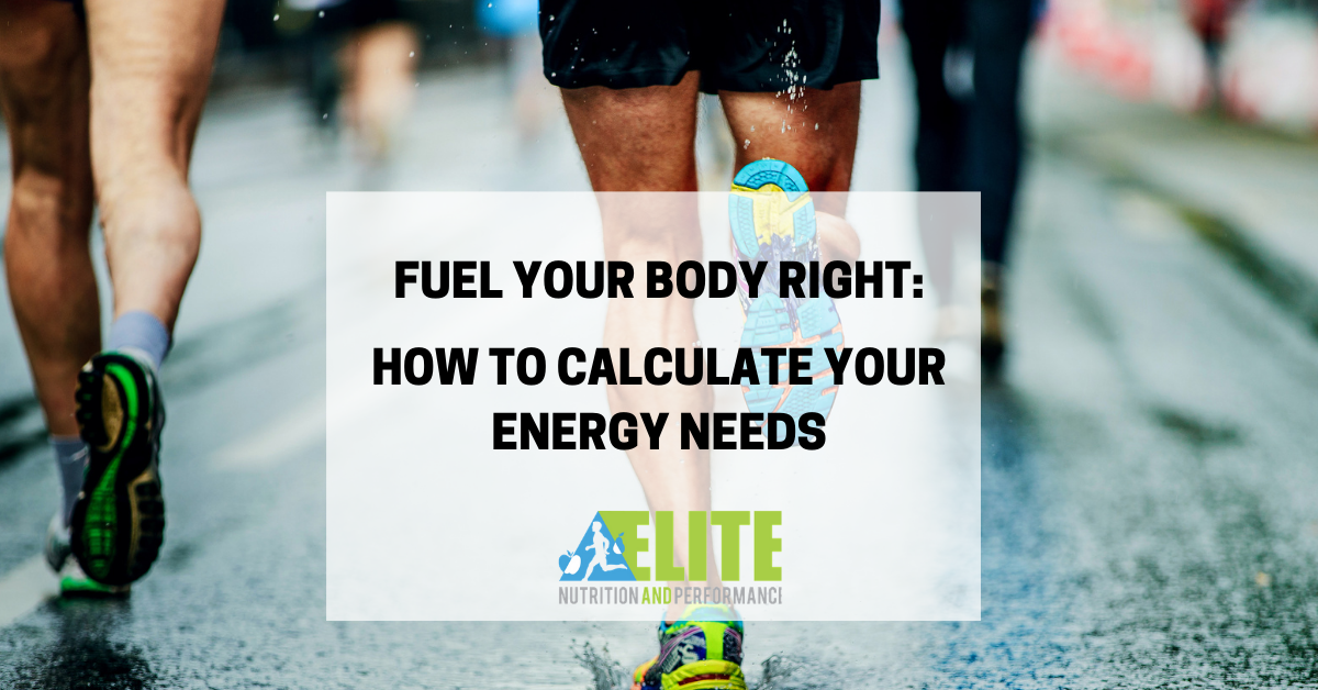 Fuel Your Body Right: How to Calculate Your Energy Needs