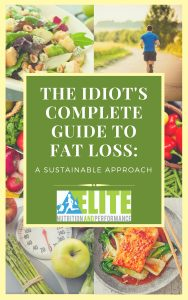 The Idiot's Complete Guide to Fat Loss- A Sustainable Approach