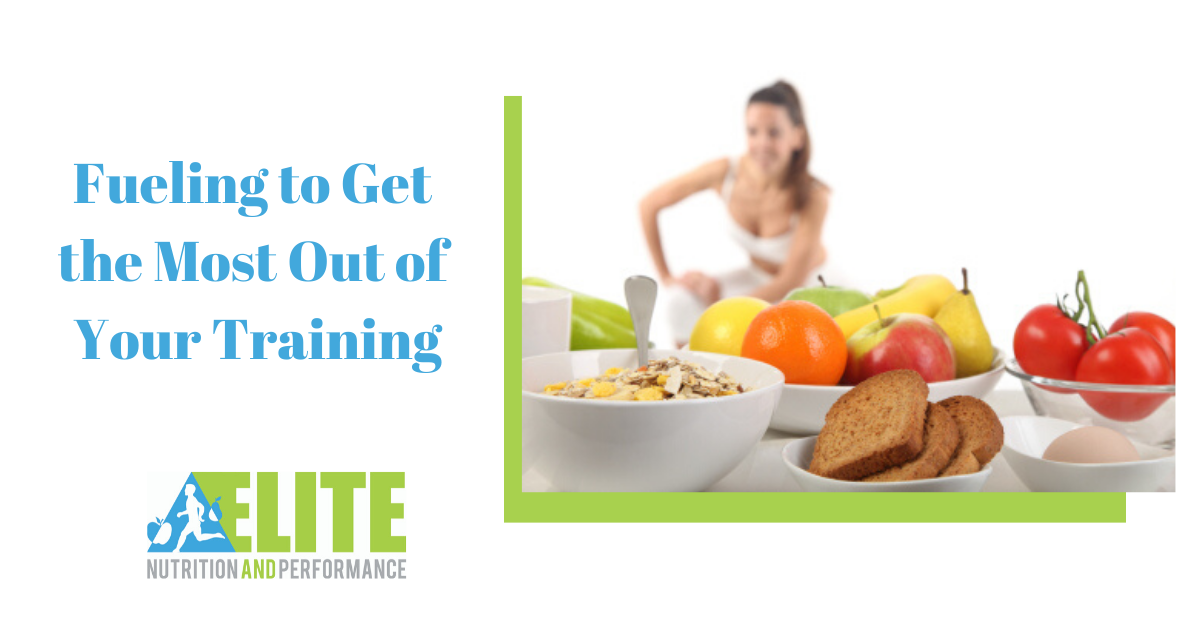 Fueling to Get the Most Out of Your Training