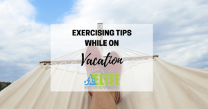 Kristen Ziesmer, Sports Dietitian - Exercise Tips While on Vacation