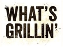 whats grillin