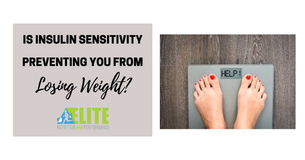 Is Insulin Sensitivity Preventing You From Losing Weight?