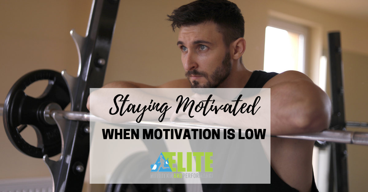 Staying Motivated When Motivation is Low