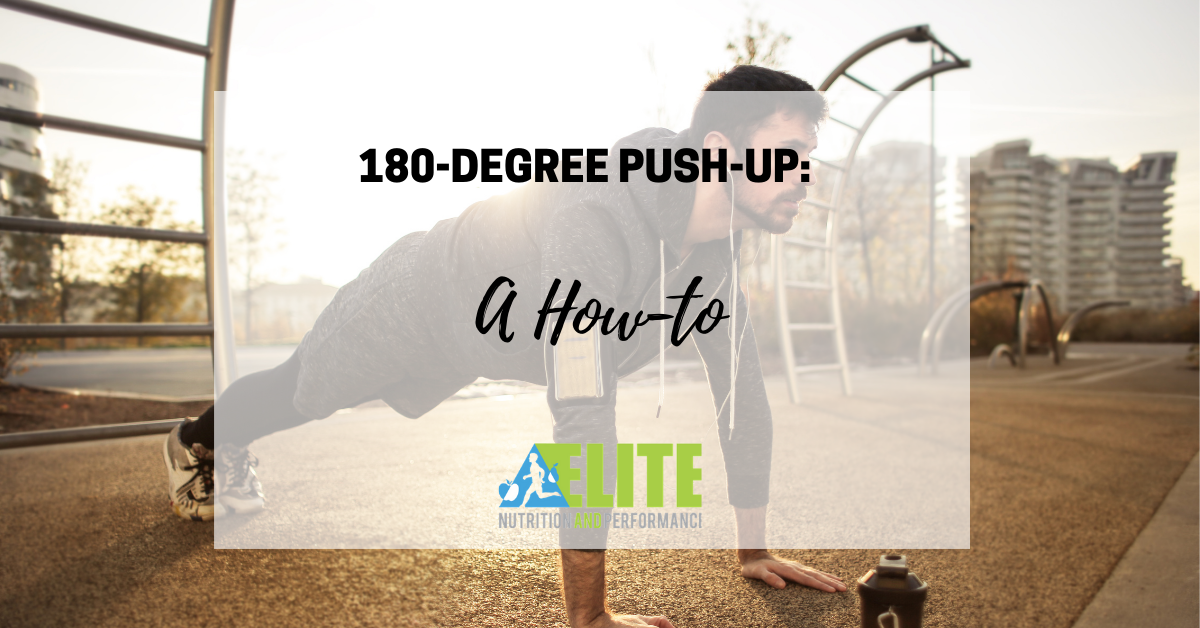 180-degree Push-up: A How-To
