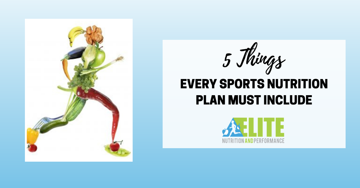 5 Things Every Sports Nutrition Plan Must Include