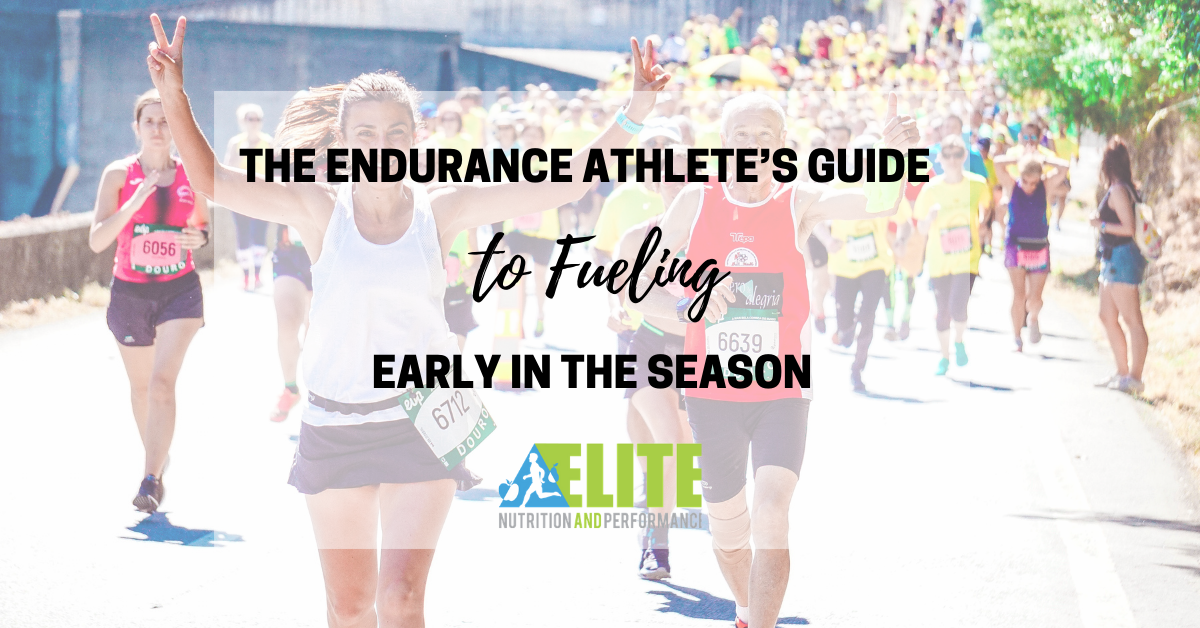 The Endurance Athlete's Guide to Fueling Early in the Season