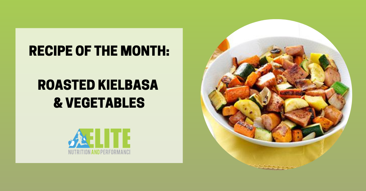 Recipe of the Month: Roasted Kielbasa & Vegetables