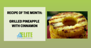 Kristen Ziesmer, Sports Dietitian - Recipe of the Month - Grilled Pineapple with Cinnamon