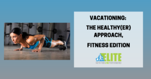 Kristen Ziesmer, Sports Dietitian - Vacationing, The Healthy(er) Approach, Fitness Edition