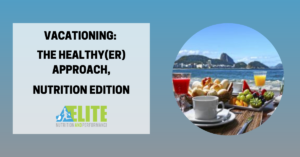 Kristen Ziesmer, Sports Dietitian -Vacationing, The Healthy(er) Approach, Nutrition Edition