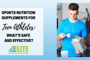 Sports Nutrition Supplements for Teenage Athletes: What's Safe and Effective?