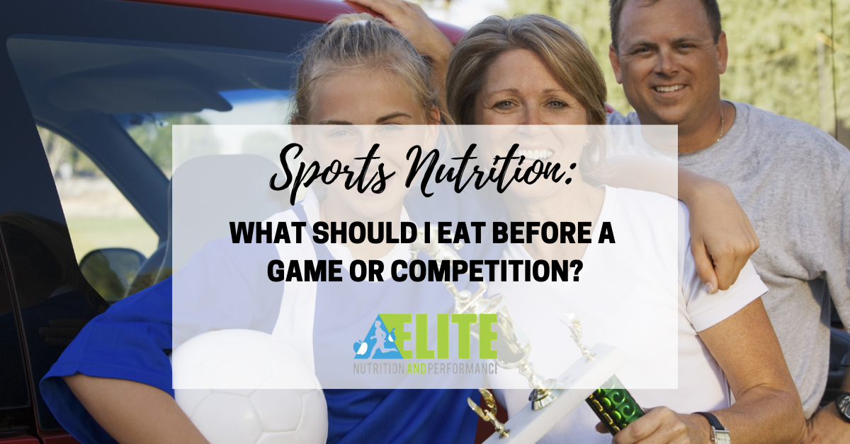 Sports Nutrition: What Should I Eat Before A Game or Competition?