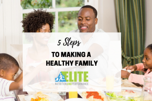 5 Steps to Making A Healthy Family