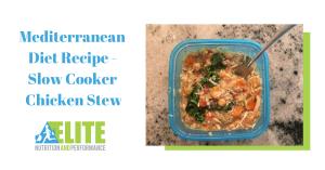 Kristen Ziesmer, Sports Dietitian - Mediterranean Diet Recipe - Slow Cooker Chicken Stew