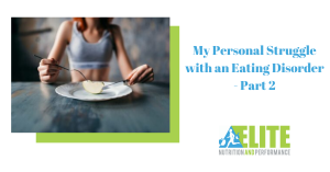 Kristen Ziesmer, Sports Dietitian - My Personal Struggle with an Eating Disorder - Part 2