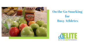 Kristen Ziesmer, Sports Dietitian - On the Go Snacking for Busy Athletes