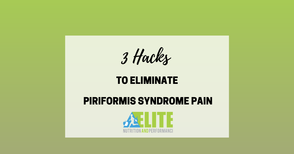 3 Hacks to Eliminate Piriformis Syndrome Pain