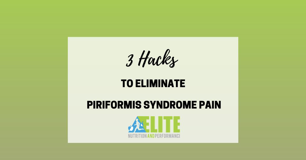 3 Hacks to Eliminate Piriformis Syndrome Pain