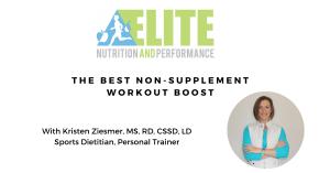 Kristen Ziesmer, Sports Dietitian - The Best Non-supplement Workout Boost_2