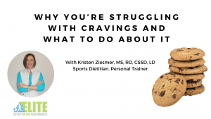 Kristen Ziesmer, Sports Dietitian - Why You're Struggling with Cravings and What to Do About It