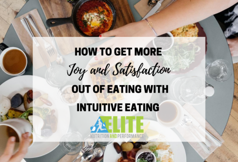 How to Get More Joy and Satisfaction Out of Eating with Intuitive Eating
