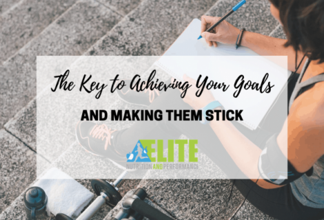 The Key to Achieving Your Goals and Making Them Stick