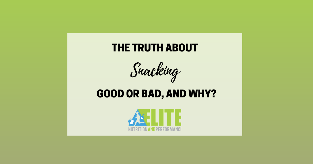 The Truth About Snacking: Good or Bad and Why