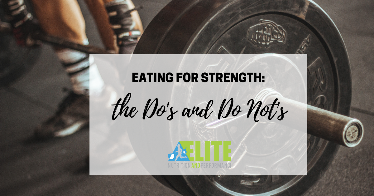 Eating for Strength: the Do's and Do Not's