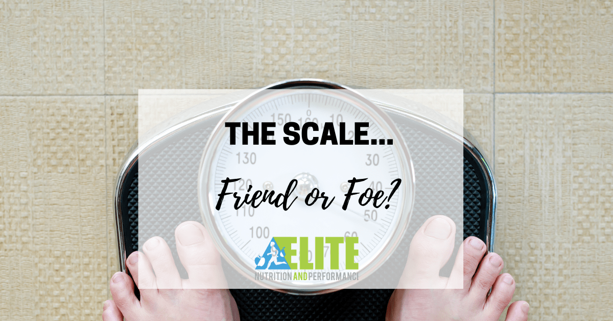 The Scale…Friend or Foe?