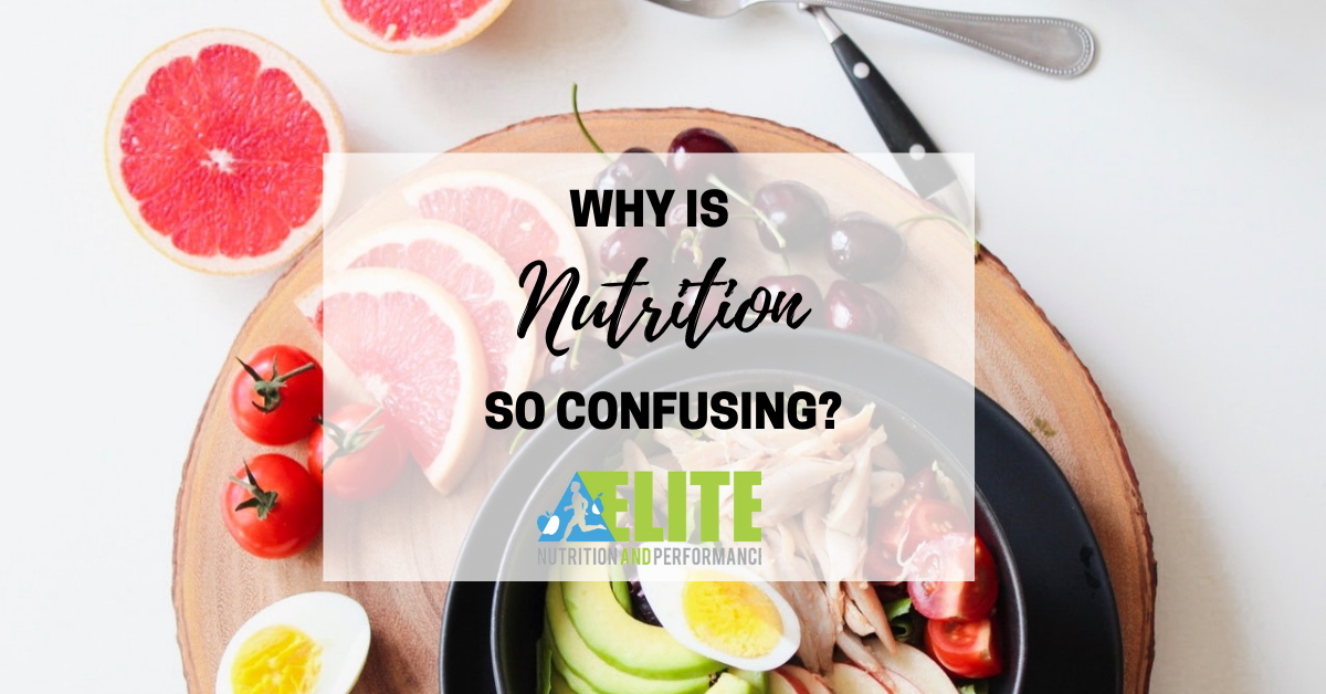 Why Is Nutrition So Confusing?